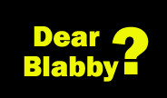 Worst advice columnist ever: Dear Blabby